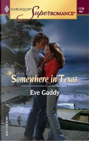 Somewhere In Texas by Eve Gaddy