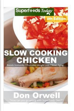 Slow Cooking Chicken by Don Orwell