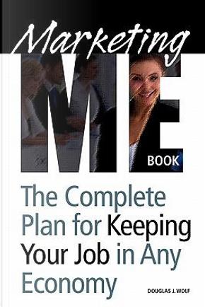 Marketing Me Book by Douglas J. Wolf