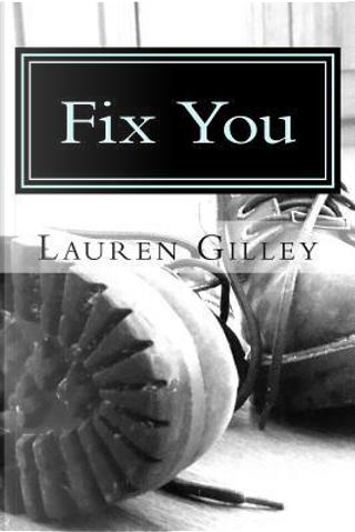 Fix You by Lauren Gilley