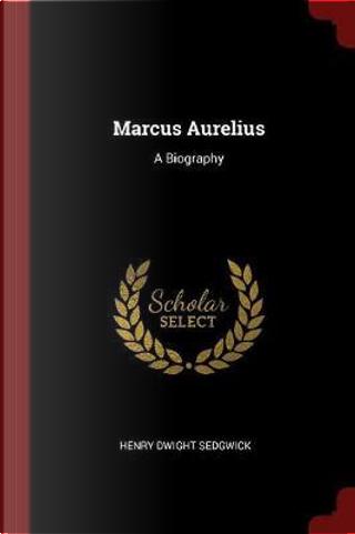 Marcus Aurelius by Henry Dwight Sedgwick