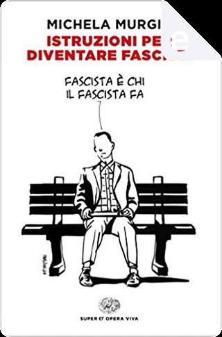 Istruzioni per diventare fascisti by Michela Murgia