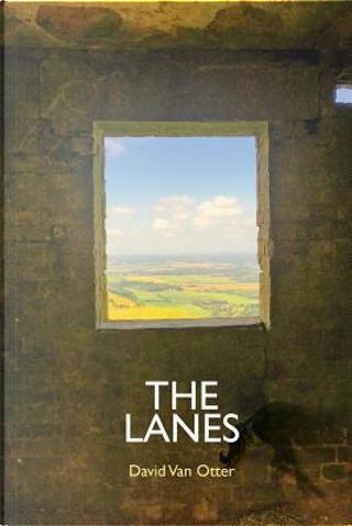 The Lanes by David Van Otter