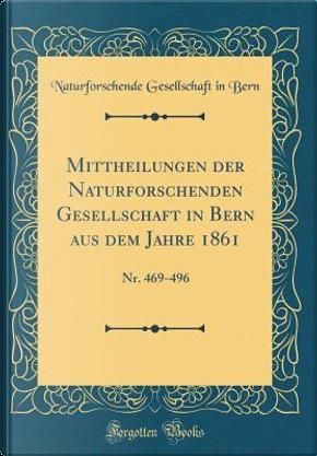 Mittheilungen der Naturforschenden Gesellschaft in Bern aus dem Jahre 1861 by Naturforschende Gesellschaft in Bern