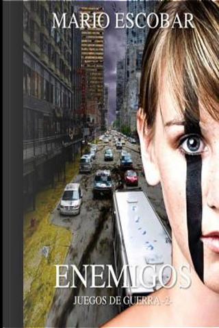 Enemigos / Enemies by Mario Escobar