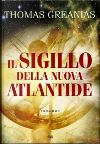 Il sigillo della nuova Atlantide by Thomas Greanias
