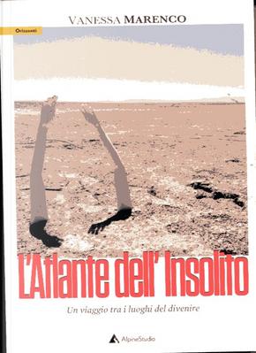 L'atlante dell'insolito by Vanessa Marenco