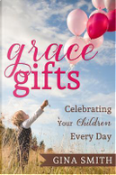 Grace Gifts by Gina Smith