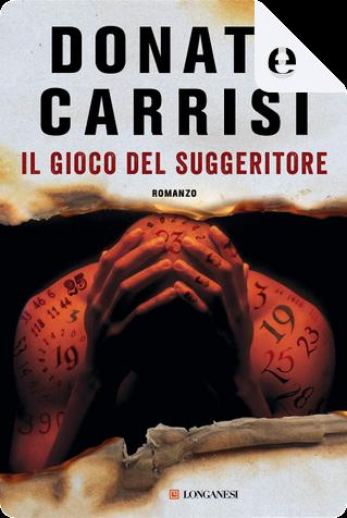 Il gioco del suggeritore by Donato Carrisi