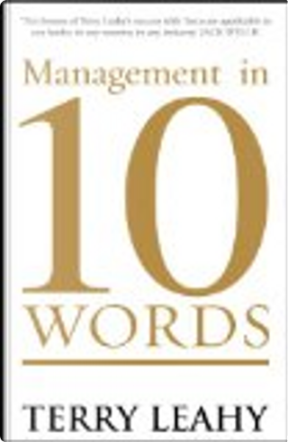 Management in 10 Words by Terry Leahy