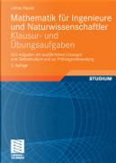 Mathematik für Ingenieure und Naturwissenschaftler- Klausur- und Übungsaufgaben by Lothar Papula