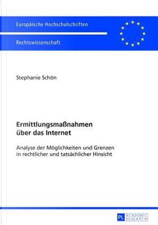Ermittlungsmaßnahmen Über Das Internet by Stephanie Schön