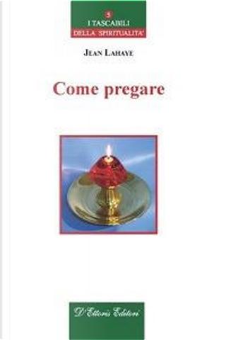 Come pregare by Jean Lahaye