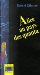Alice au pays des quanta by Robert Gilmore