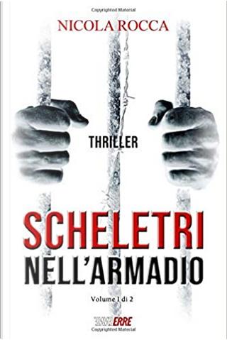 Scheletri nell'armadio - Vol. 1 by Nicola Rocca