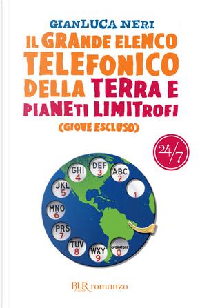 Il Grande Elenco Telefonico della Terra e pianeti limitrofi (Giove escluso) by Gianluca Neri