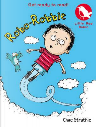 Robo-Robbie (Little Red Robin) by Chae Strathie