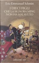 I dieci figli che la signora Ming non ha mai avuto by Éric-Emmanuel Schmitt