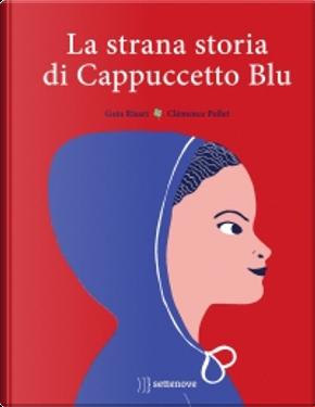 La strana storia di Cappuccetto Blu by Guia Risari