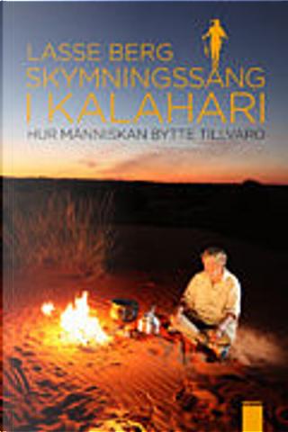 Skymningssång i Kalahari by Lasse Berg