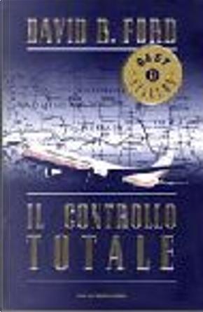 Il controllo totale by David B. Ford, David Baldacci
