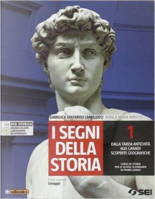 I segni della storia. Atlante storico. Per la Scuola media. Con DVD by Gianluca Solfaroli Camillocci