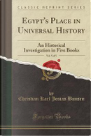 Egypt's Place in Universal History, Vol. 5 of 5 by Christian Karl Josias Bunsen