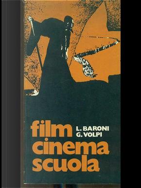 Film cinema scuola by Gianni Volpi, Luciano Baroni