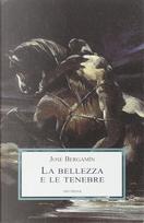 La bellezza e le tenebre by José Bergamín