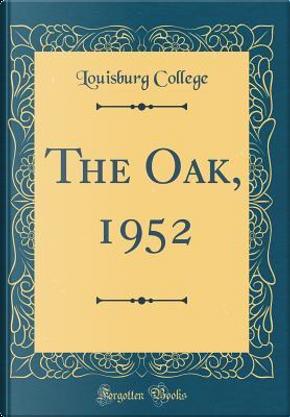 The Oak, 1952 (Classic Reprint) by Louisburg College
