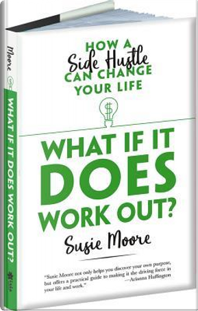 What If It Does Work Out? by Susie Moore