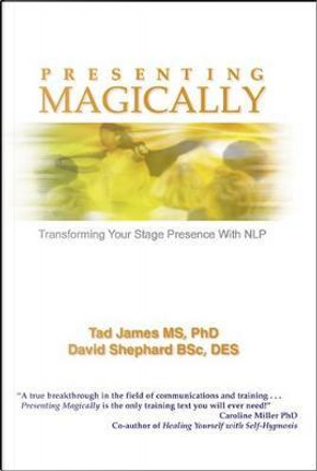 Presenting Magically by Tad, Ph.D. James