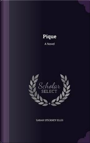 Pique by Sarah Stickney Ellis
