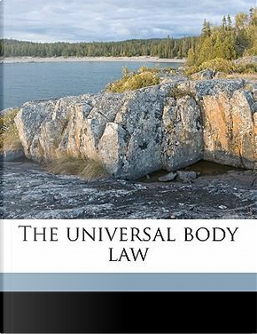 The Universal Body Law by Carl Rosley