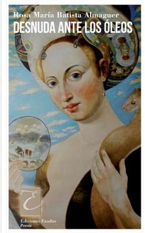 Desnuda ante los óleos by Rosa María Batista Almaguer