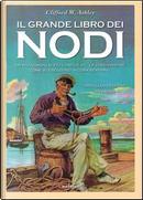 Il grande libro dei nodi. Ediz. limitata by Clifford W. Ashley