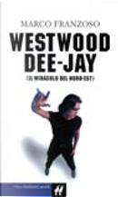 Westwood dee-jay by Marco Franzoso