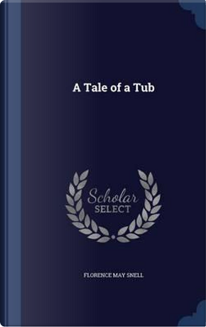 A Tale of a Tub by Florence May Snell