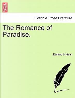 The Romance of Paradise. by Edmund S. Gunn