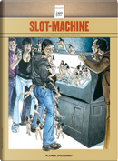 Slot Machine by Carlos Trillo, Horacio Altuna