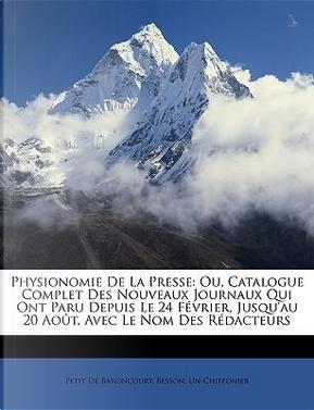 Physionomie De La Presse by Petit De Baroncourt