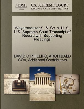 Weyerhaeuser S. S. Co. V. U. S. U.S. Supreme Court Transcript of Record with Supporting Pleadings by David C. Phillips