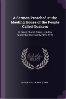 A Sermon Preached at the Meeting House of the People Called Quakers by George Fox