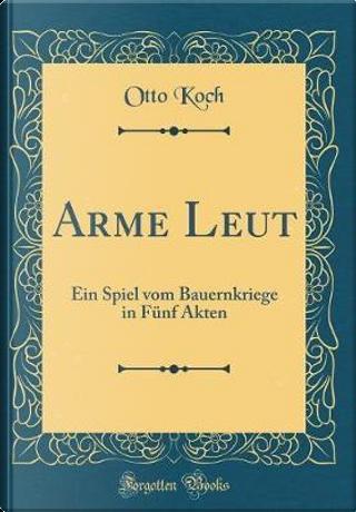 Arme Leut by Otto Koch