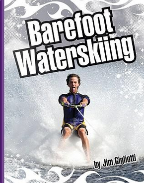 Barefoot Waterskiing by Jim Gigliotti