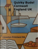 Quirky Bude! Cornwall England Uk by Llewelyn Pritchard