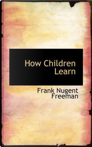 How Children Learn by Frank Nugent Freeman