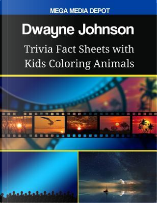 Dwayne Johnson Trivia Fact Sheets With Kids Coloring Animals by Mega Media Depot