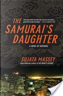 The Samurai's Daughter by Sujata Massey