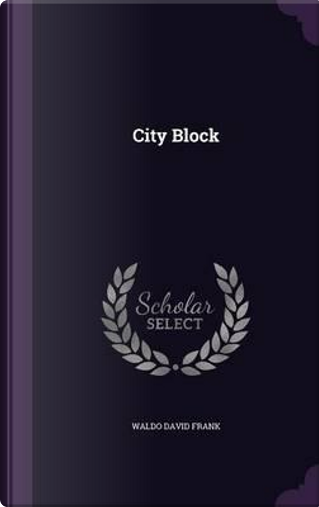 City Block by Waldo David Frank